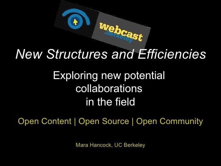 Open Content | Open Source | Open Community Mara Hancock, UC Berkeley New Structures and Efficiencies Exploring new potent...