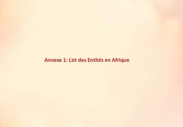 Annexe 1: List des Entités en Afrique