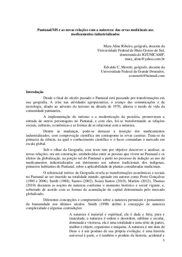 1 Pantanal/MS e as novas relações com a natureza: das ervas medicinais aos medicamentos industrializados Mara Aline Ribeir...
