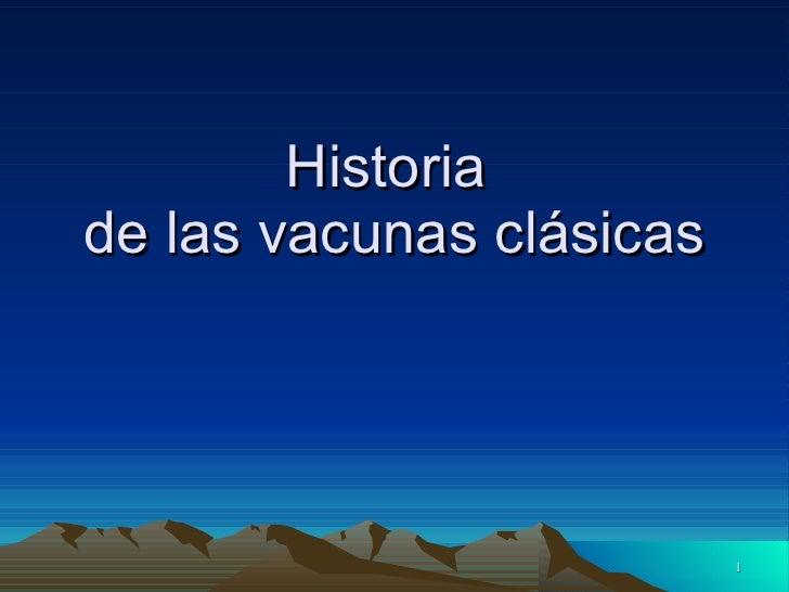 Historia de las vacunas clásicas                               1