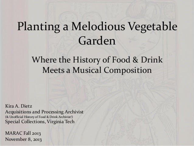 Planting a Melodious Vegetable Garden: Where the History of Food & Drink Meets a Musical Composition, November 2013
