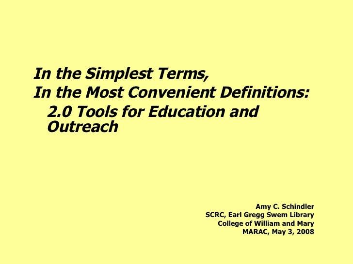 <ul><li>In the Simplest Terms,  </li></ul><ul><li>In the Most Convenient Definitions: </li></ul><ul><li>2.0 Tools for Educ...