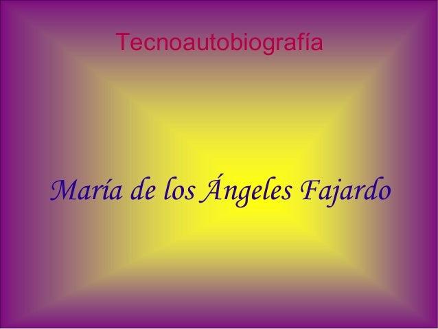 TecnoautobiografíaMaría de los Ángeles Fajardo