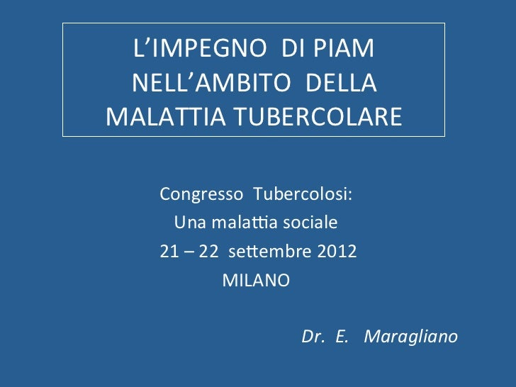 "PPT Maragliano ""The engagement of PIAM in the fight against TB"""