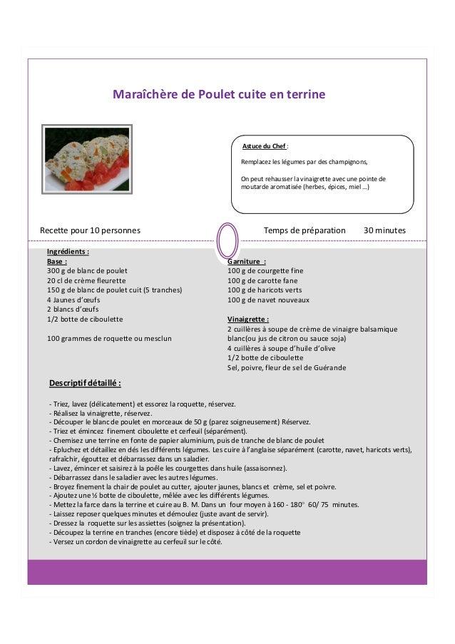 Maraîchère de Poulet cuite en terrine                                                                  Astuce du Chef :   ...