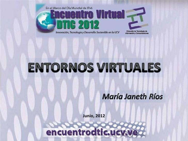 María Janeth Ríos Entornos Virtuales dtic2012