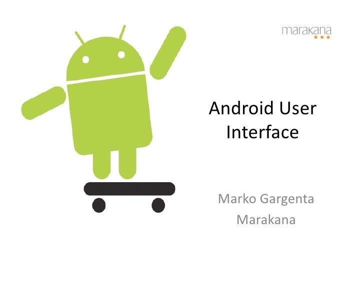 Marakana Android User Interface