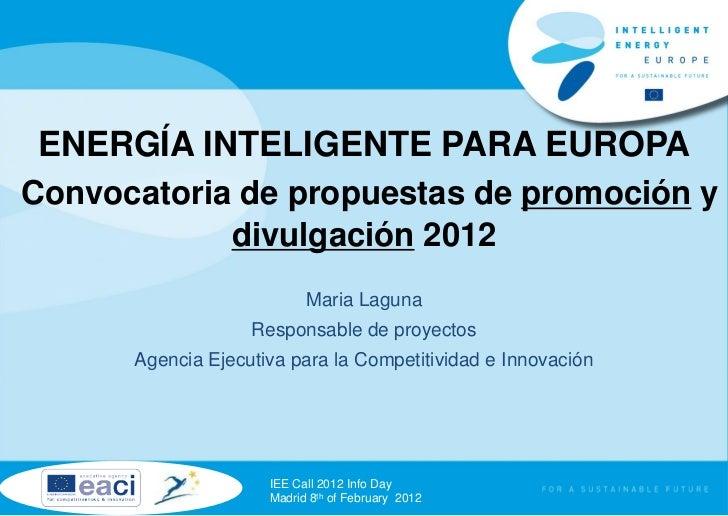 ENERGÍA INTELIGENTE PARA EUROPAConvocatoria de propuestas de promoción y            divulgación 2012                      ...