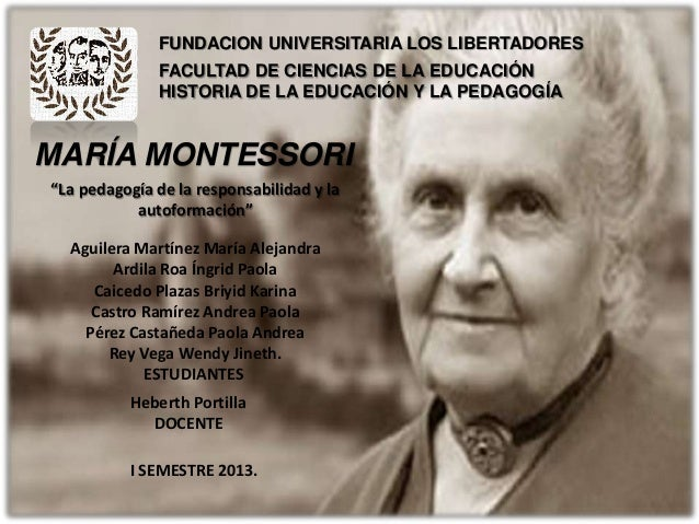 FUNDACION UNIVERSITARIA LOS LIBERTADORESFACULTAD DE CIENCIAS DE LA EDUCACIÓNHISTORIA DE LA EDUCACIÓN Y LA PEDAGOGÍAMARÍA M...