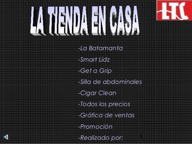 1 -La Batamanta -Smart Lidz -Get a Grip -Silla de abdominales -Cigar Clean -Todos los precios -Gráfica de ventas -Promoció...