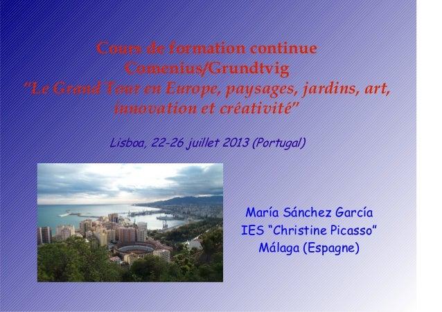 """Cours de formation continue Comenius/Grundtvig """"Le Grand Tour en Europe, paysages, jardins, art, innovation et créativité""""..."""