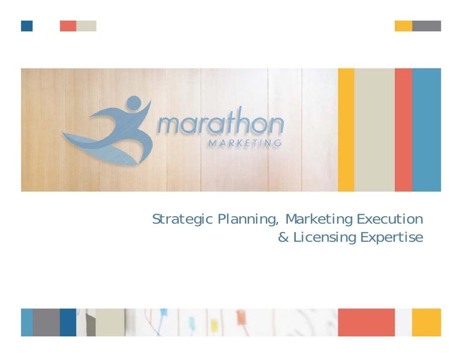 Strategic Planning, Marketing Execution                   & Licensing Expertise