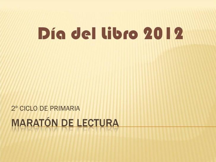 Día del Libro 20122º CICLO DE PRIMARIA