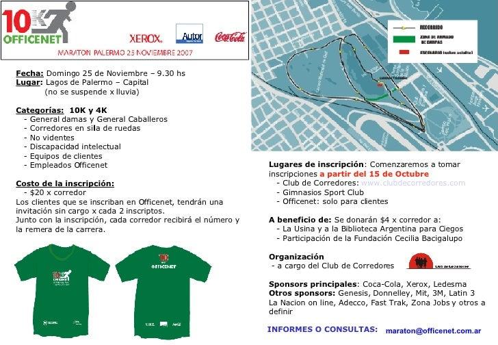 Fecha:  Domingo 25 de Noviembre – 9.30 hs  Lugar :  Lagos de Palermo – Capital (no se suspende x lluvia) Categorías:   10K...