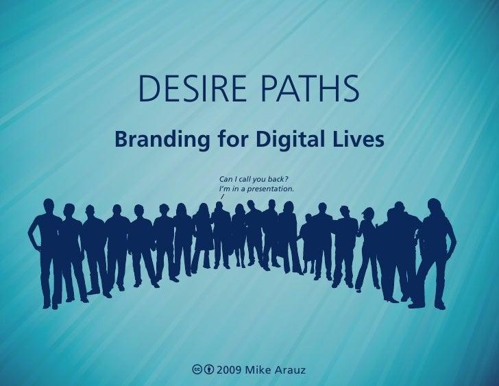 Desire Paths: Branding for Digital Lives