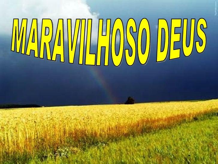 MARAVILHOSO DEUS