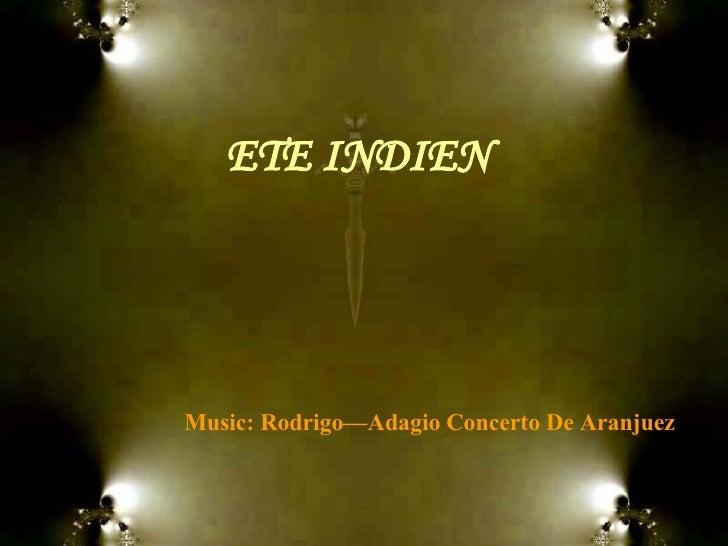 Music: Rodrigo—Adagio Concerto De Aranjuez ETE INDIEN