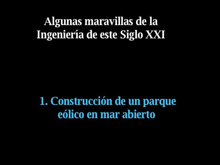 Maravillas De La IngenieríA Del Siglo Xxi