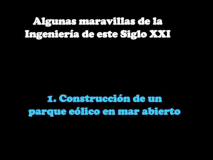 Maravillas De La Ingenieria Del Siglo Xxi