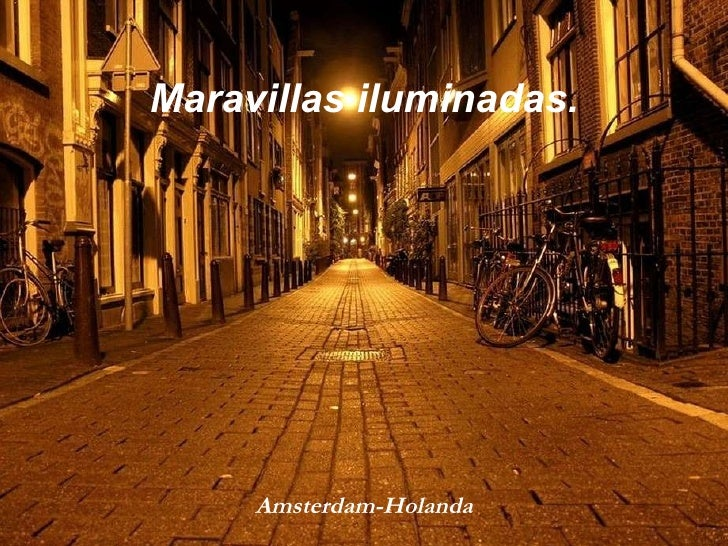 Maravillas iluminadas. Amsterdam-Holanda