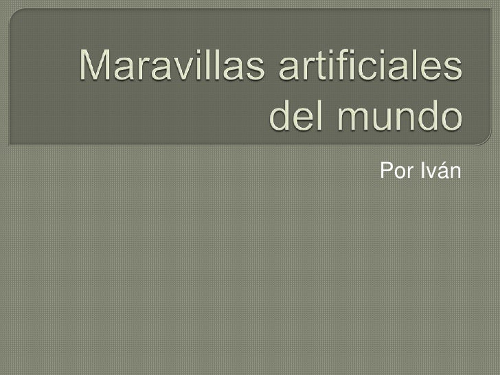 Maravillas artificiales