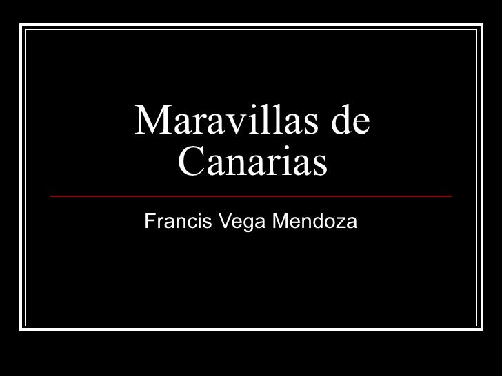 Maravillas de Canarias Francis Vega Mendoza