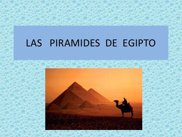 LAS   PIRAMIDES  DE  EGIPTO<br />