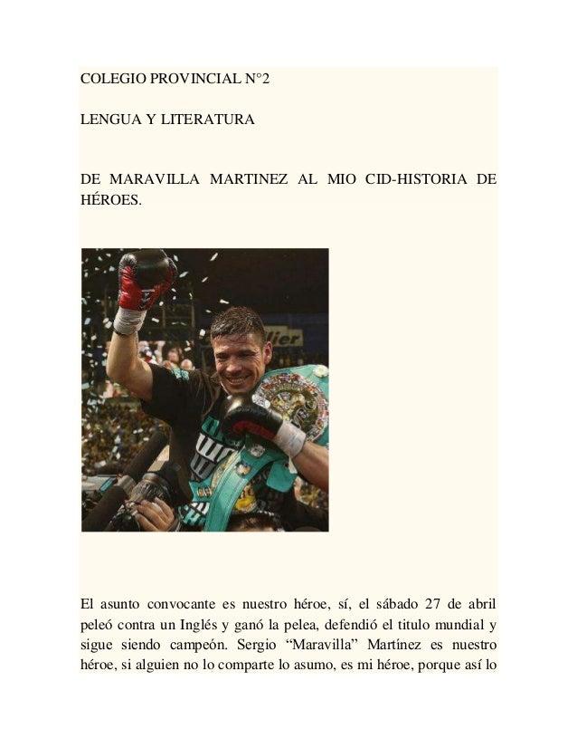COLEGIO PROVINCIAL N°2LENGUA Y LITERATURADE MARAVILLA MARTINEZ AL MIO CID-HISTORIA DEHÉROES.El asunto convocante es nuestr...