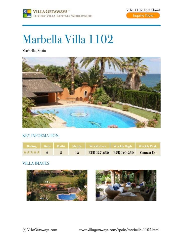 Villa 1102 Fact SheetMarbella Villa 1102Marbella, SpainKEY INFORMATION:  Rating     Beds     Baths   Sleeps     Weekly Low...