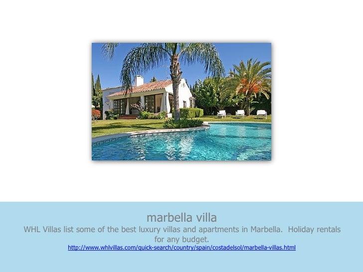 marbella villaWHL Villas list some of the best luxury villas and apartments in Marbella. Holiday rentals                  ...