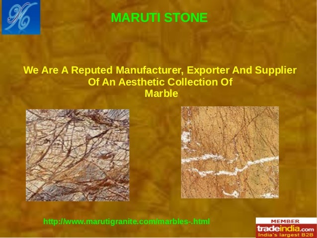 http://www.marutigranite.com/marbles-.html We Are A Reputed Manufacturer, Exporter And Supplier Of An Aesthetic Collection...