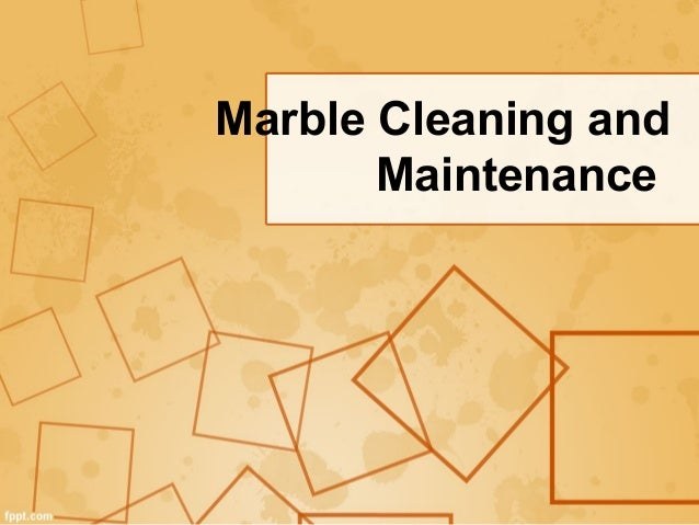 Marble Cleaning andMaintenance