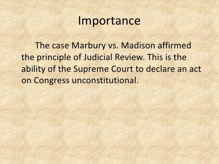 an analysis of the marbury v madison supreme court case William nelson gives the supreme court case marbury v  madison— specifically nelson's interpretation of this case—in the series because.