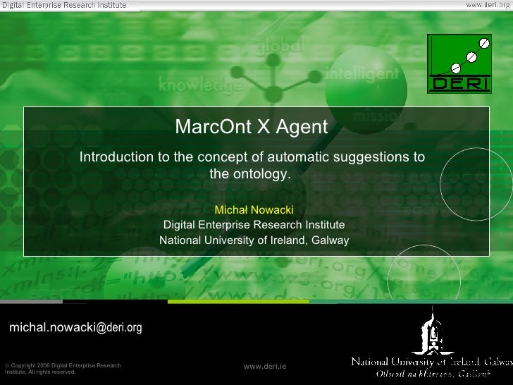 MarcOnt X Agent  Introduction to the concept of automatic suggestions  to  the  ontology.   Michał Nowacki Digital Enterpr...