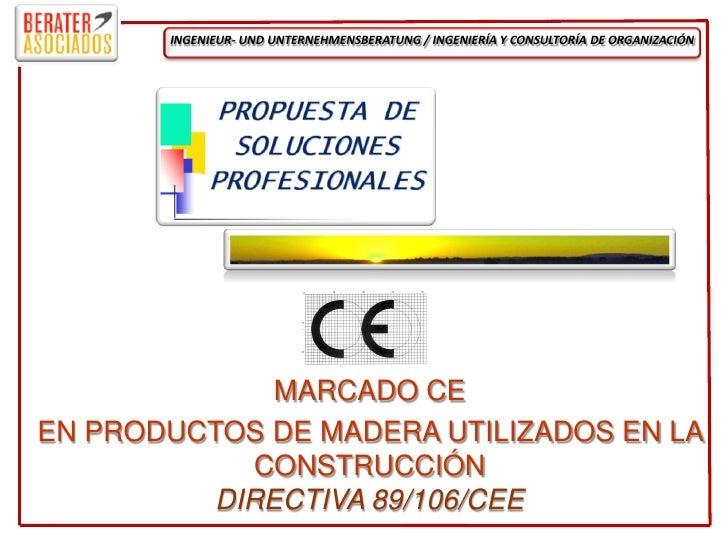 INGENIEUR- UND UNTERNEHMENSBERATUNG / INGENIERÍA Y CONSULTORÍA DE ORGANIZACIÓN                  MARCADO CE EN PRODUCTOS DE...