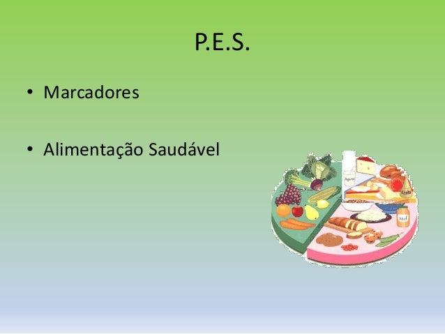 P.E.S. • Marcadores • Alimentação Saudável