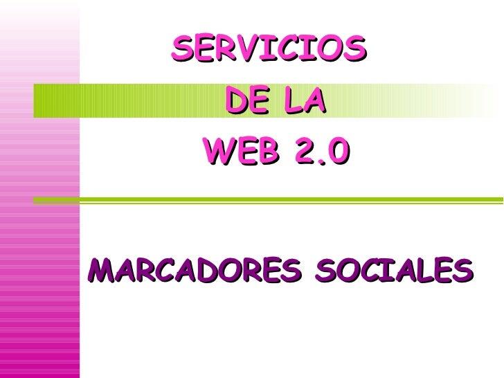 SERVICIOS  DE LA WEB 2.0 MARCADORES SOCIALES