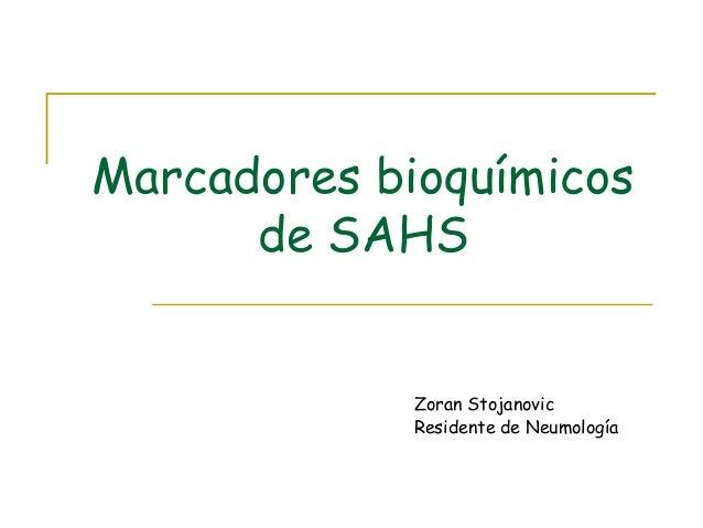 Marcadores bioquímicos      de SAHS             Zoran Stojanovic             Residente de Neumología
