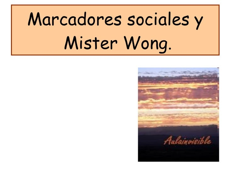 Marcadores sociales y  Mister Wong.