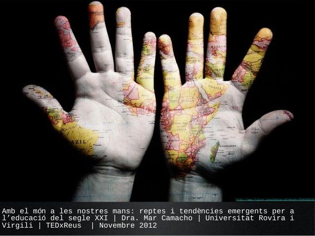 http://www.flickr.com/photos/a7nthony/6943503830Amb el món a les nostres mans: reptes i tendències emergents per al'educac...