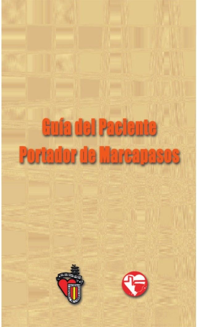 Guia del paciente portador de marcapasos    GUIA DEL PACIENTEPORTADOR DE MARCAPASOS           ABRIL 2002         Participa...