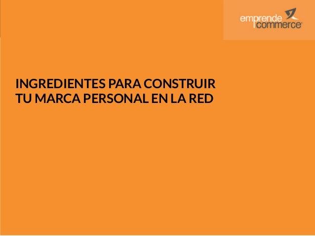 #RecetaEmprende INGREDIENTES PARA CONSTRUIR TU MARCA PERSONAL EN LA RED