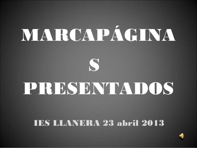 MARCAPÁGINASPRESENTADOSIES LLANERA 23 abril 2013