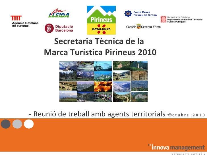 Secretaria Tècnica de la  Marca Turística Pirineus 2010 - Reunió de treball amb agents territorials – Octubre 2010