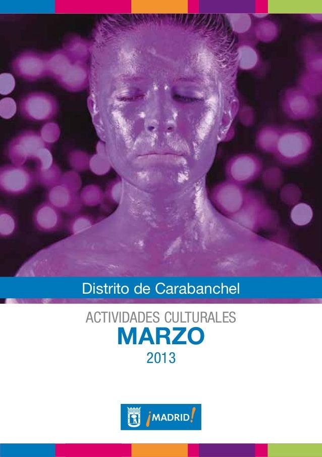 Distrito de CarabanchelActividades culturales     MARZO         2013
