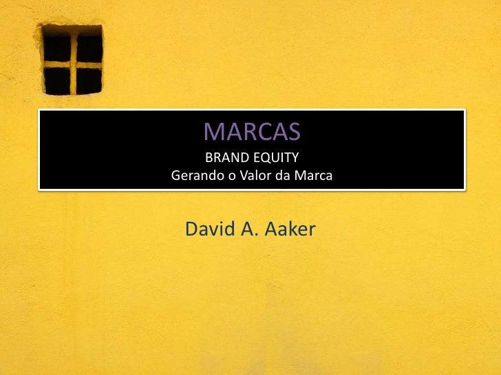 MARCASBRAND EQUITY Gerando o Valor da Marca<br />David A. Aaker<br />