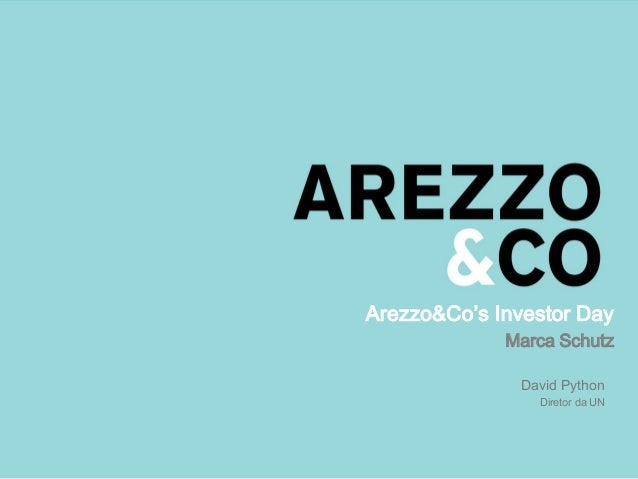 Arezzo&Co's Investor Day Marca Schutz David Python Diretor da UN