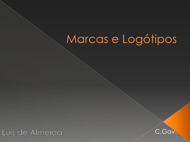 Marcas e Logótipos<br />Luís de Almeida                                                <br />C.Gav.<br />