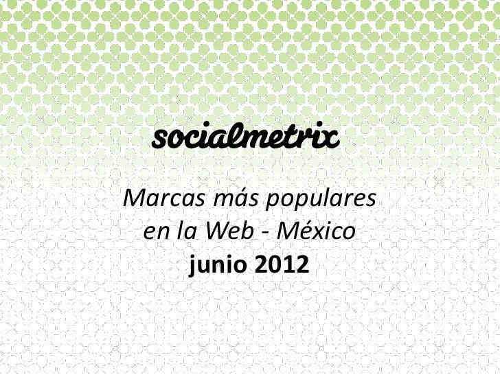 Marcas más populares en la Web-México. Junio2012