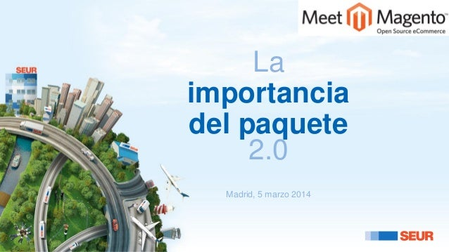 La importancia del paquete 2.0 Madrid, 5 marzo 2014